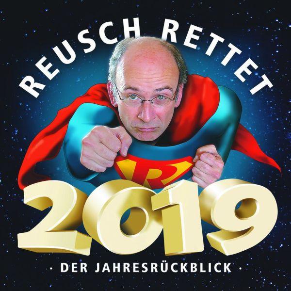 """Kabarett: """"Reusch rettet 2019 - Der Jahresrückblick"""""""